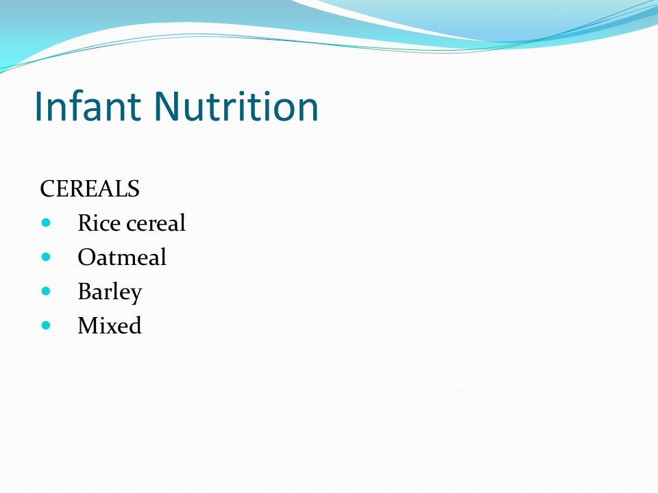 Infant Nutrition CEREALS Rice cereal Oatmeal Barley Mixed