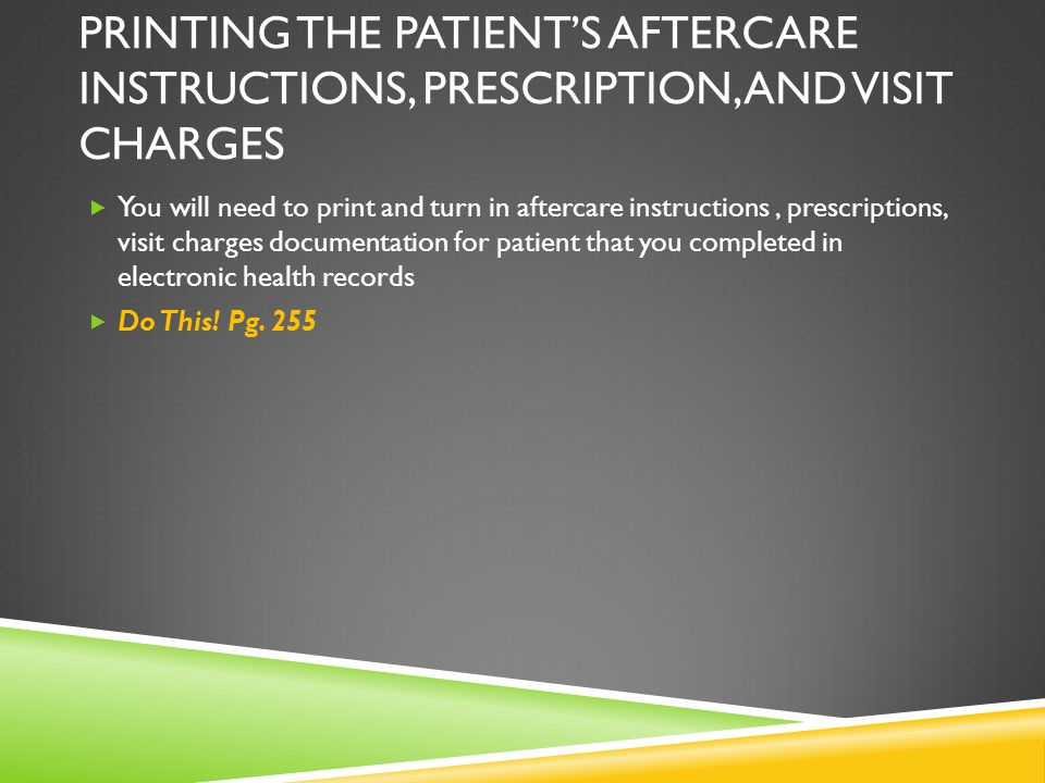 Printing the patient's aftercare instructions, prescription, and visit charges