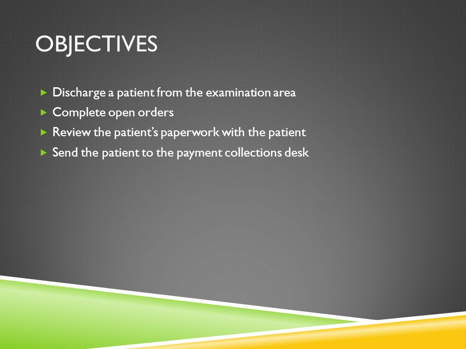 objectives Discharge a patient from the examination area