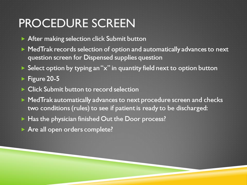 Procedure screen After making selection click Submit button