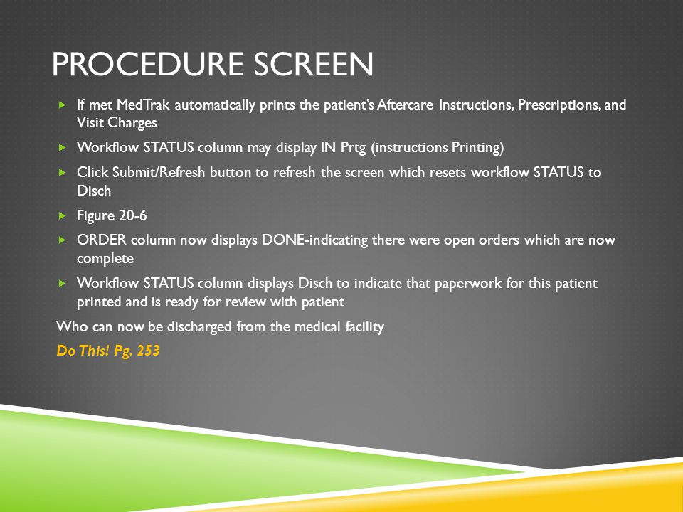 Procedure screen If met MedTrak automatically prints the patient's Aftercare Instructions, Prescriptions, and Visit Charges.