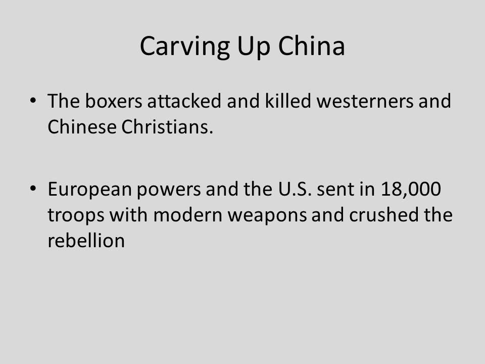 Carving Up China The boxers attacked and killed westerners and Chinese Christians.