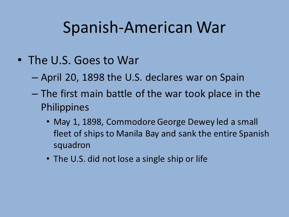 Spanish-American War The U.S. Goes to War