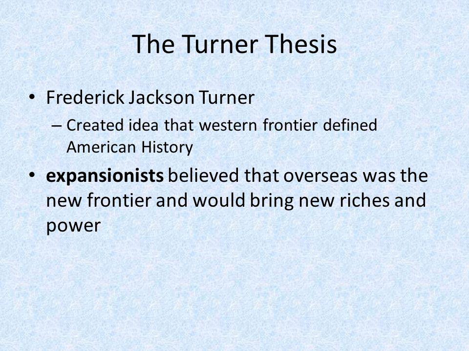 The Turner Thesis Frederick Jackson Turner
