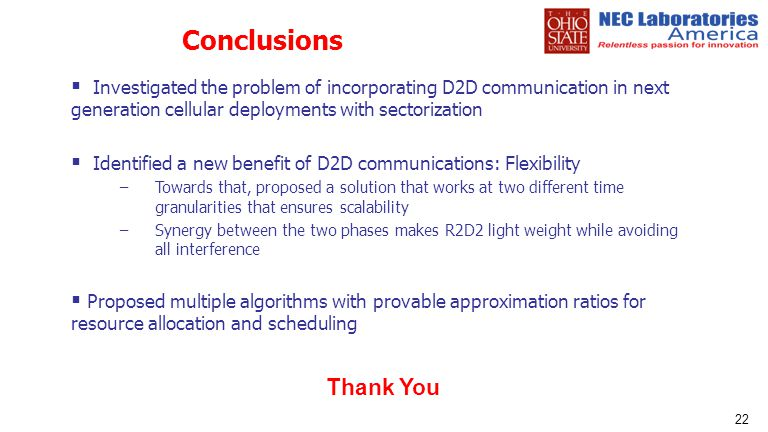 Conclusions Investigated the problem of incorporating D2D communication in next generation cellular deployments with sectorization.
