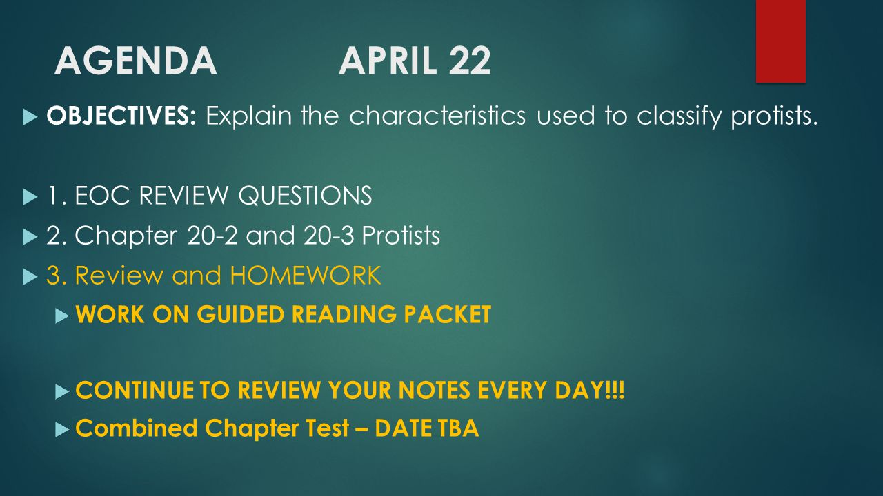 AGENDA APRIL 22 OBJECTIVES: Explain the characteristics used to classify protists. 1. EOC REVIEW QUESTIONS.
