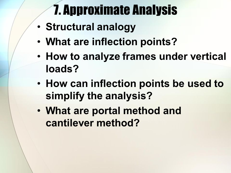 7. Approximate Analysis Structural analogy What are inflection points
