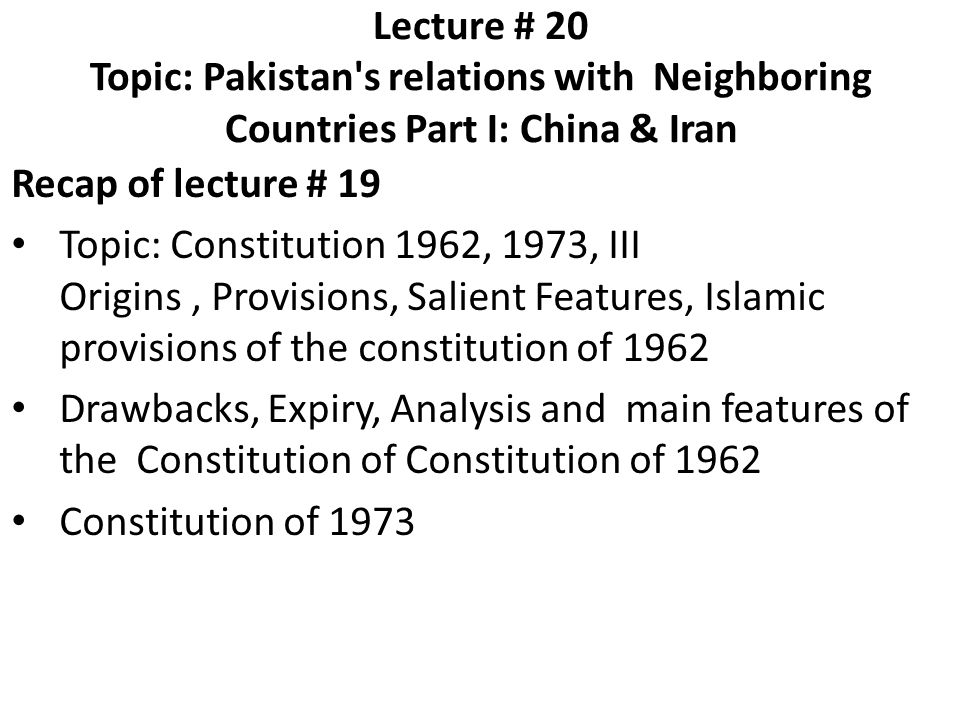 Lecture # 20 Topic: Pakistan s relations with Neighboring Countries Part I: China & Iran