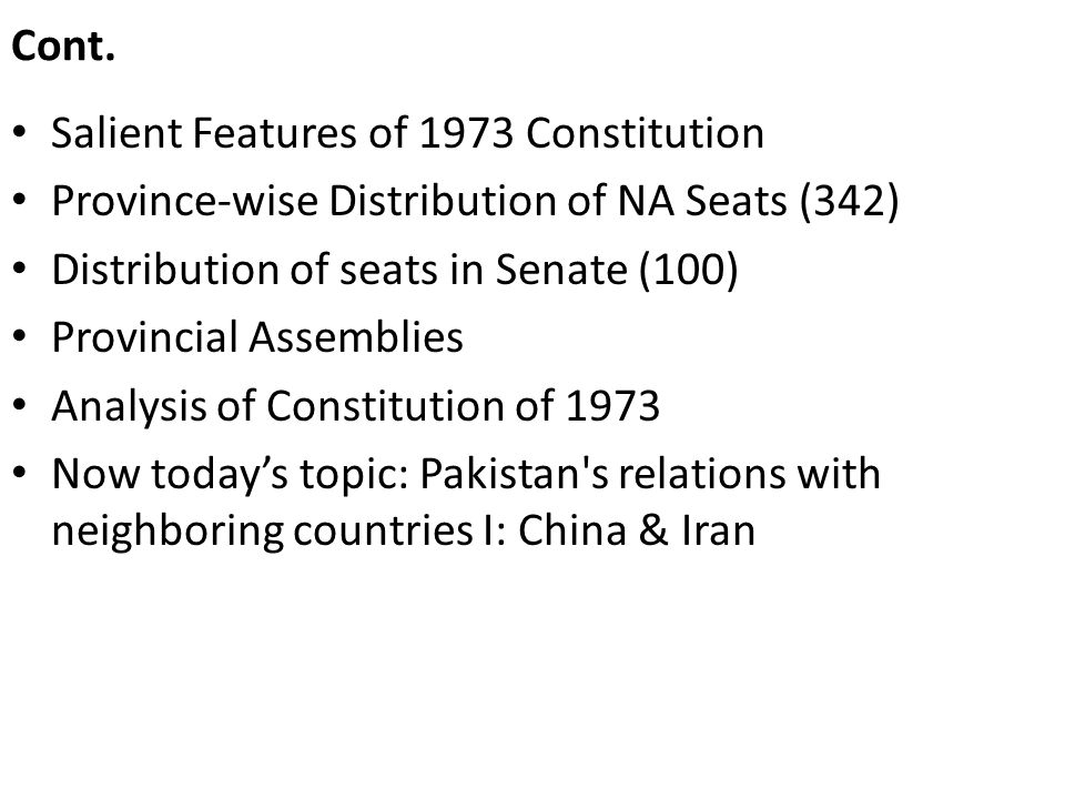 Cont. Salient Features of 1973 Constitution. Province-wise Distribution of NA Seats (342) Distribution of seats in Senate (100)