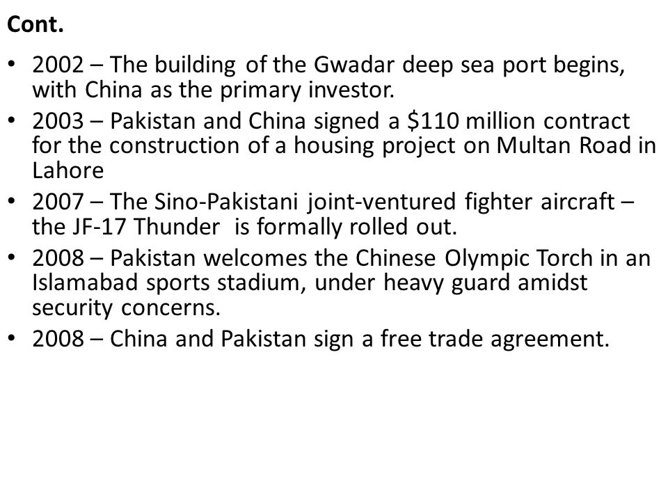 Cont. 2002 – The building of the Gwadar deep sea port begins, with China as the primary investor.