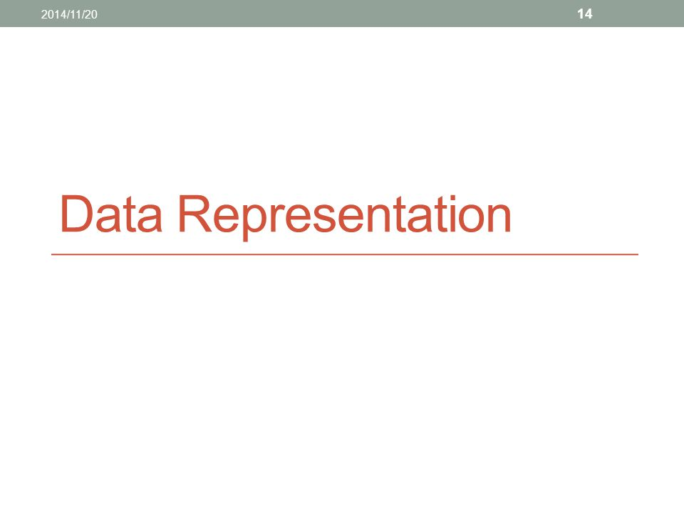 2014/11/20 Data Representation