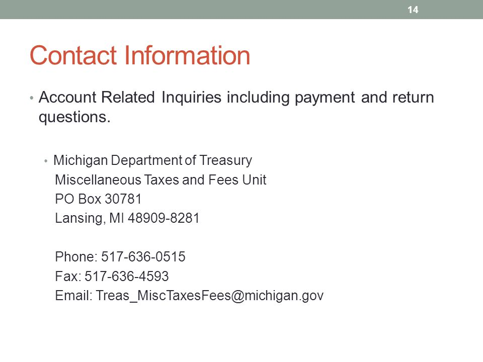 Contact Information Account Related Inquiries including payment and return questions. Michigan Department of Treasury.