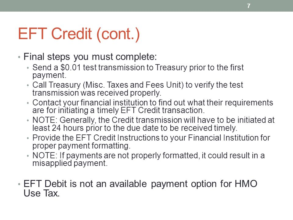 EFT Credit (cont.) Final steps you must complete: