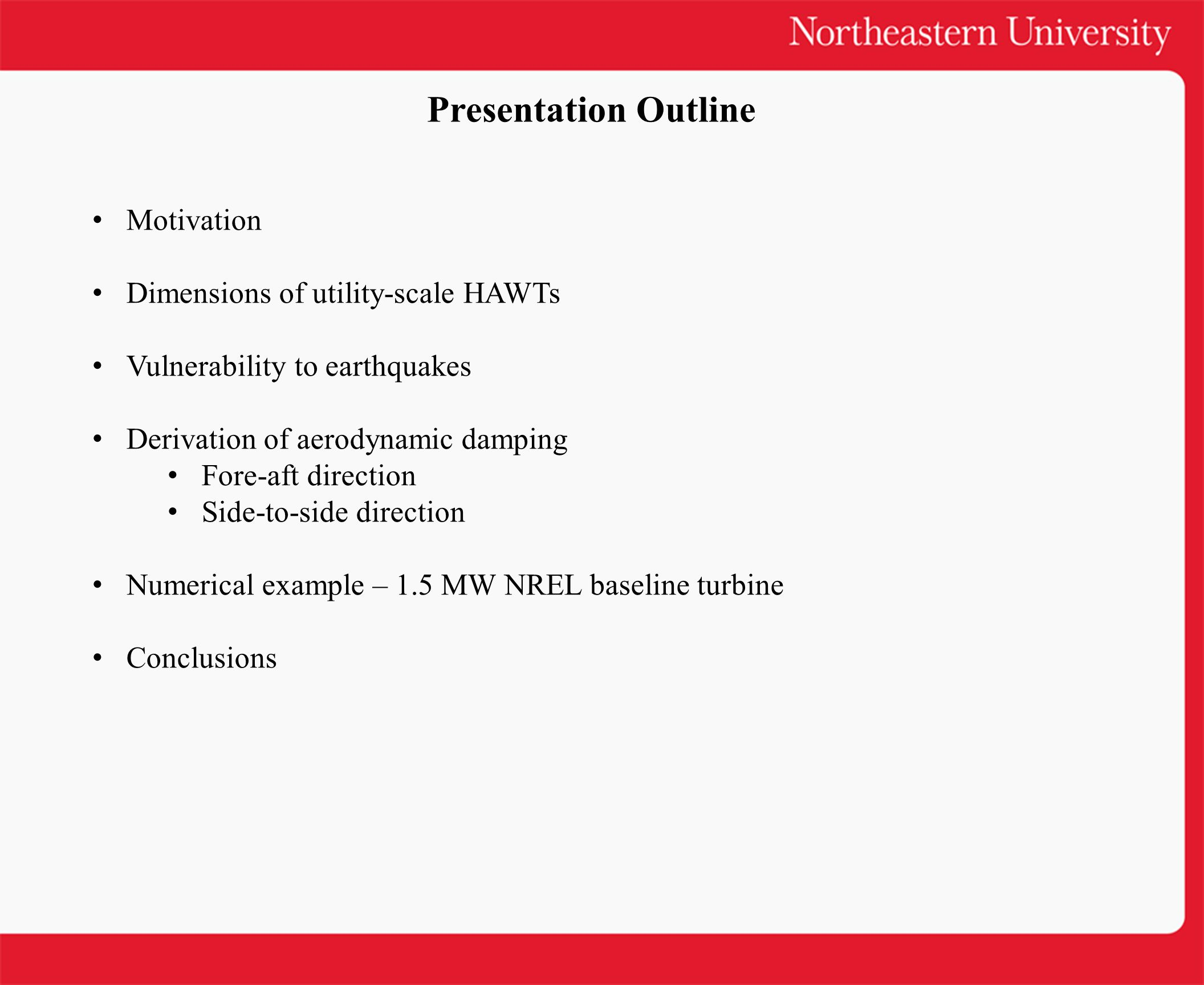Presentation Outline Motivation Dimensions of utility-scale HAWTs