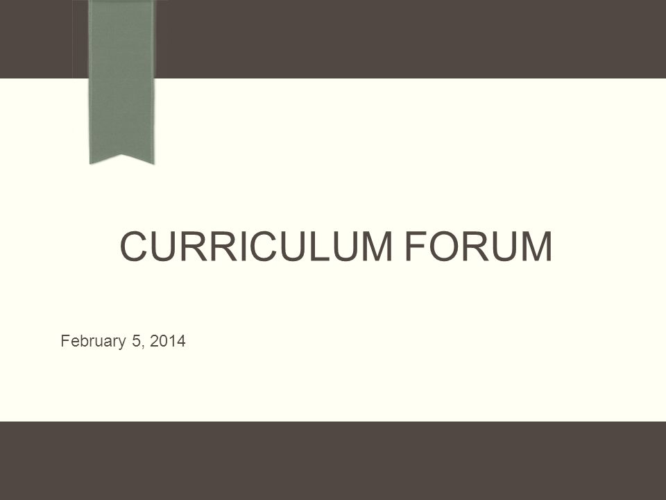 Curriculum Forum February 5, 2014