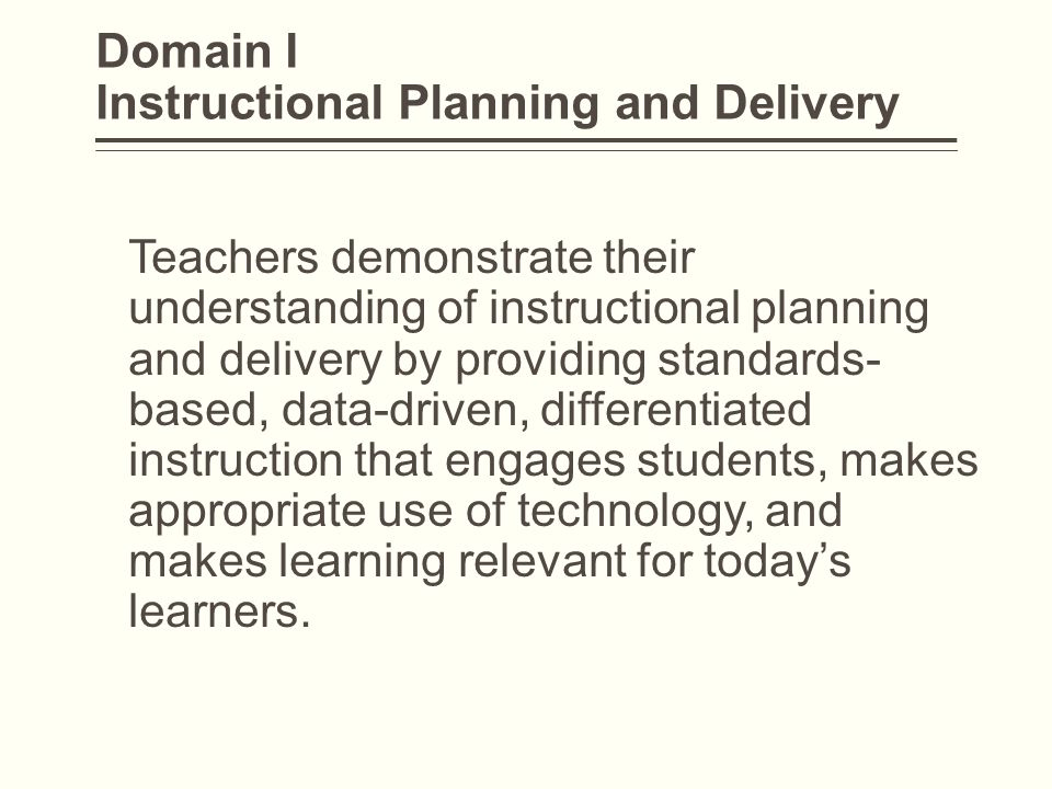 Domain I Instructional Planning and Delivery