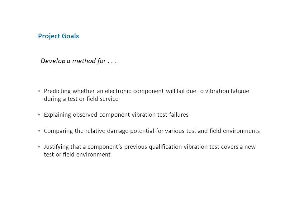 Project Goals Develop a method for . . .
