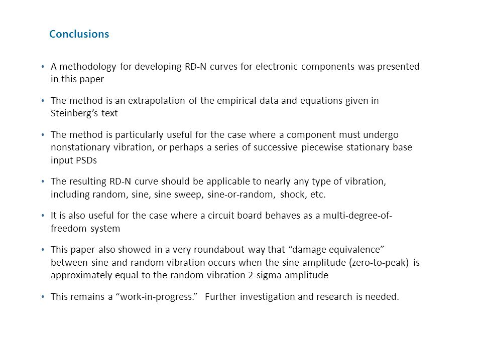 Conclusions A methodology for developing RD-N curves for electronic components was presented in this paper.