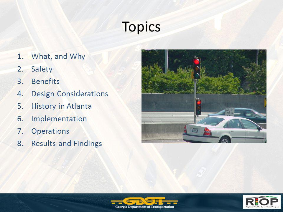 Topics What, and Why Safety Benefits Design Considerations