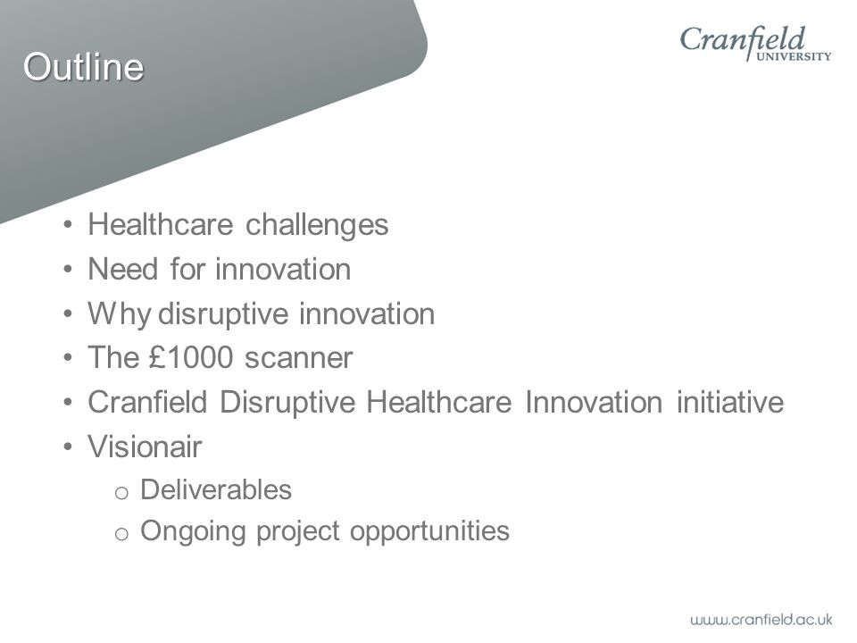 Outline Healthcare challenges Need for innovation