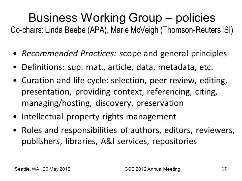 Business Working Group – policies Co-chairs: Linda Beebe (APA), Marie McVeigh (Thomson-Reuters ISI)