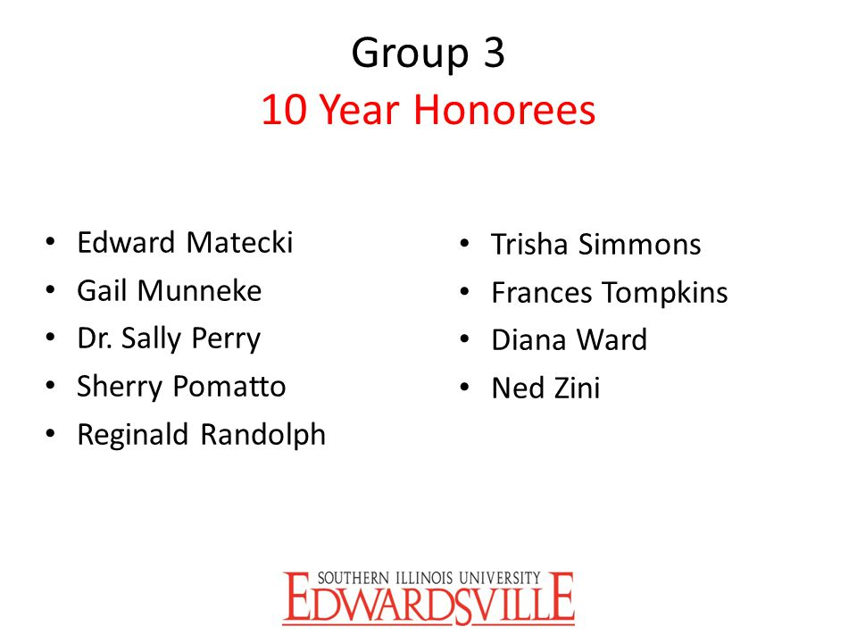 Group 3 10 Year Honorees Edward Matecki Trisha Simmons Gail Munneke