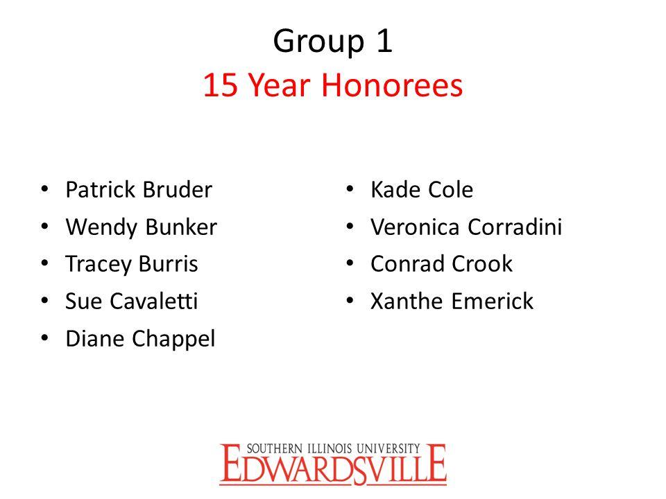 Group 1 15 Year Honorees Patrick Bruder Wendy Bunker Tracey Burris
