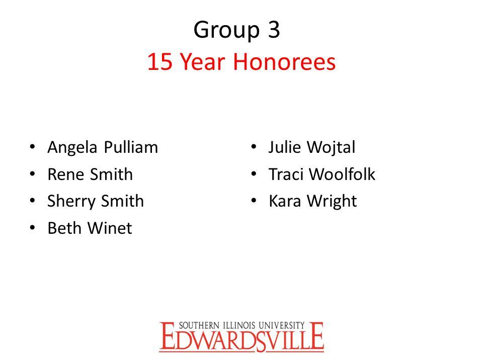 Group 3 15 Year Honorees Angela Pulliam Rene Smith Sherry Smith