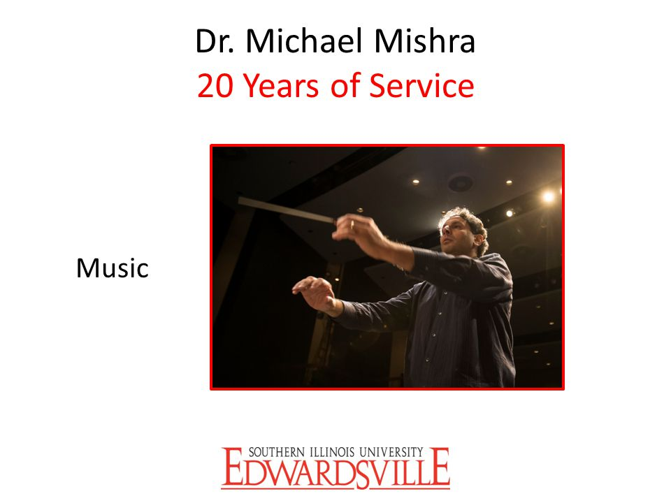 Dr. Michael Mishra 20 Years of Service