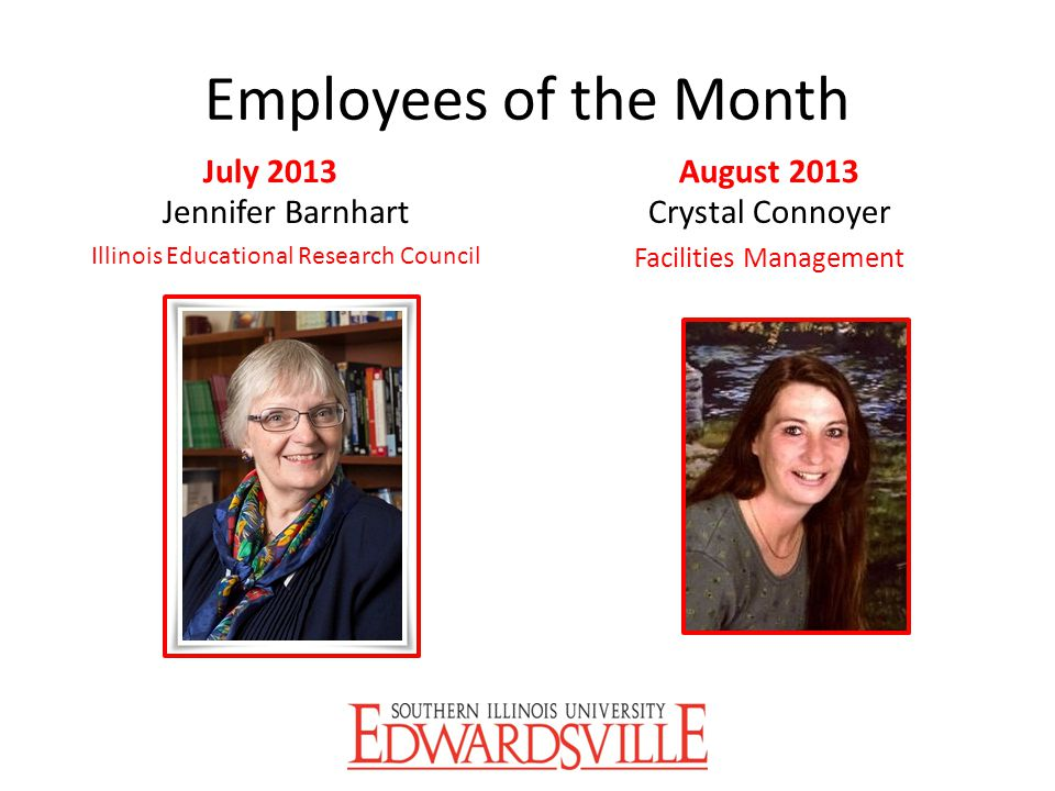 Employees of the Month July 2013 August 2013 Jennifer Barnhart