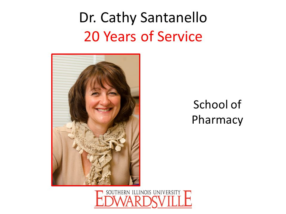 Dr. Cathy Santanello 20 Years of Service