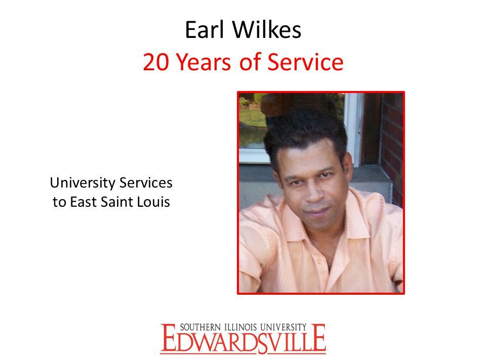 Earl Wilkes 20 Years of Service