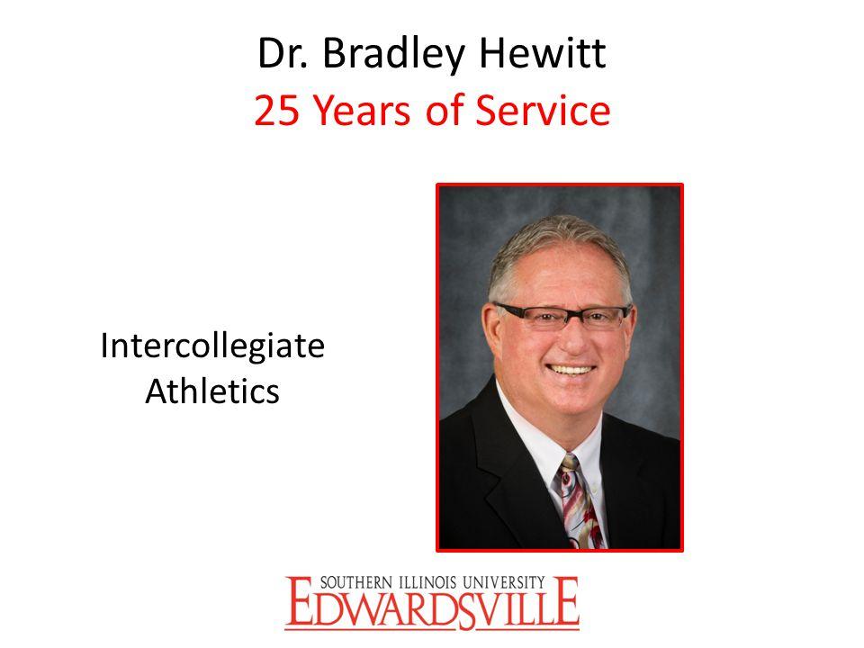 Dr. Bradley Hewitt 25 Years of Service