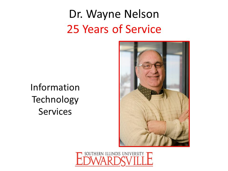 Dr. Wayne Nelson 25 Years of Service