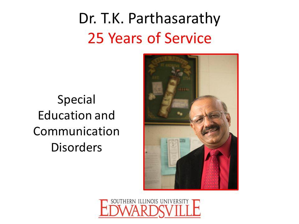 Dr. T.K. Parthasarathy 25 Years of Service