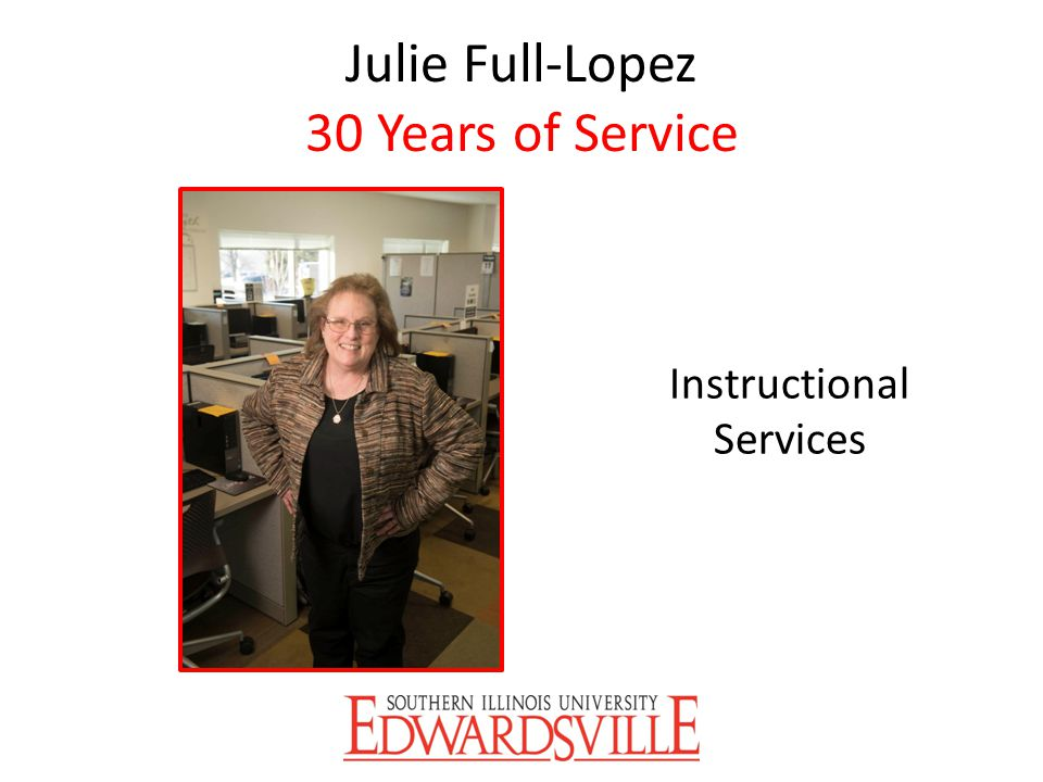 Julie Full-Lopez 30 Years of Service
