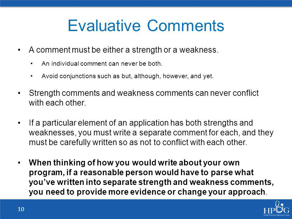 Evaluative Comments A comment must be either a strength or a weakness.