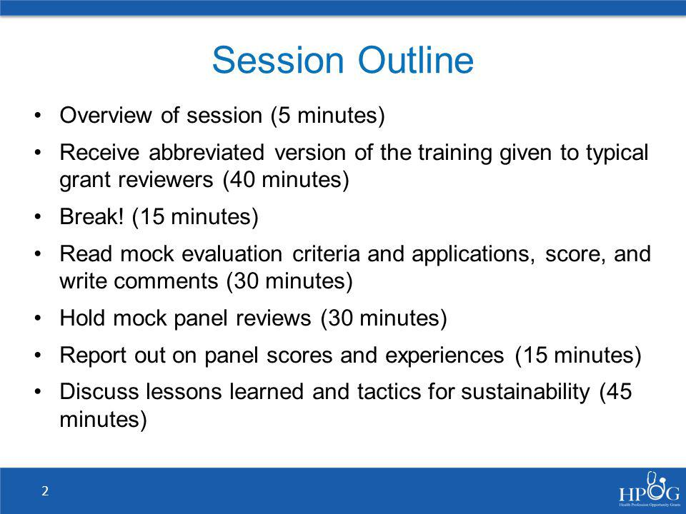 Session Outline Overview of session (5 minutes)