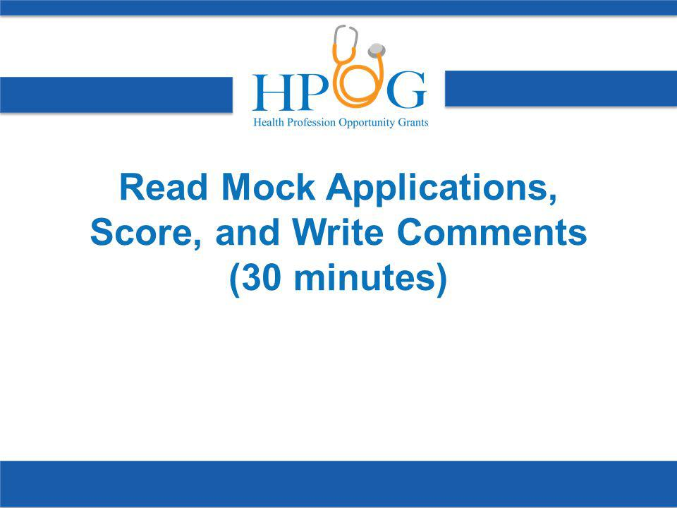 Read Mock Applications, Score, and Write Comments (30 minutes)