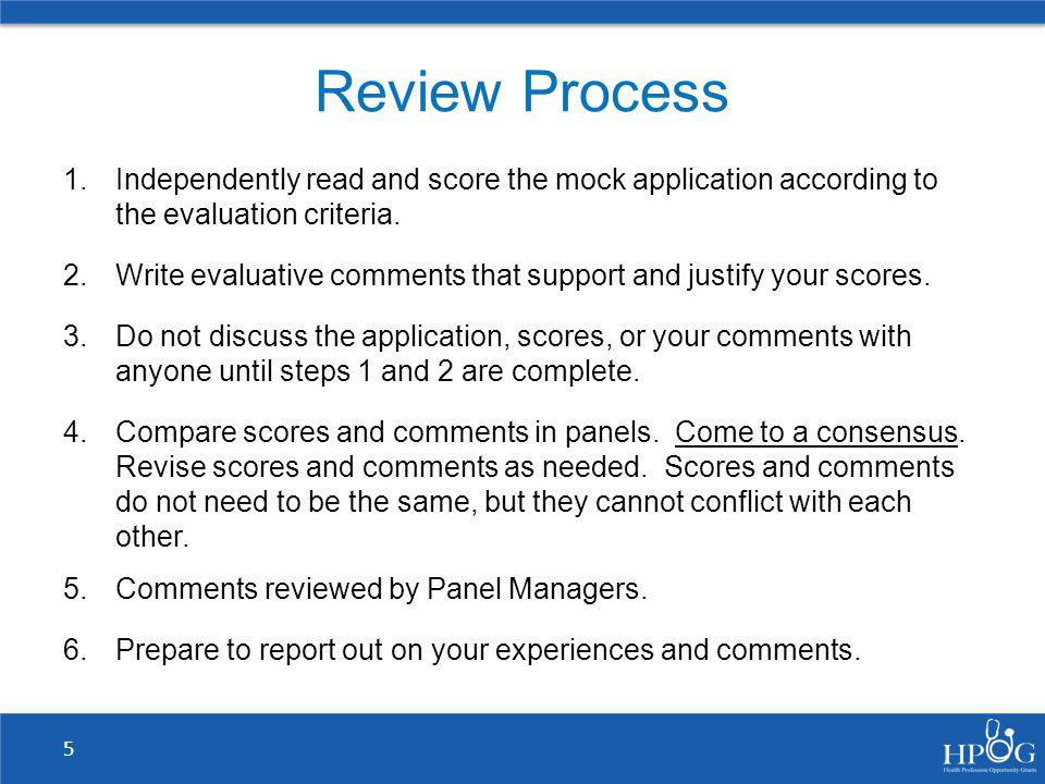 Review Process Independently read and score the mock application according to the evaluation criteria.