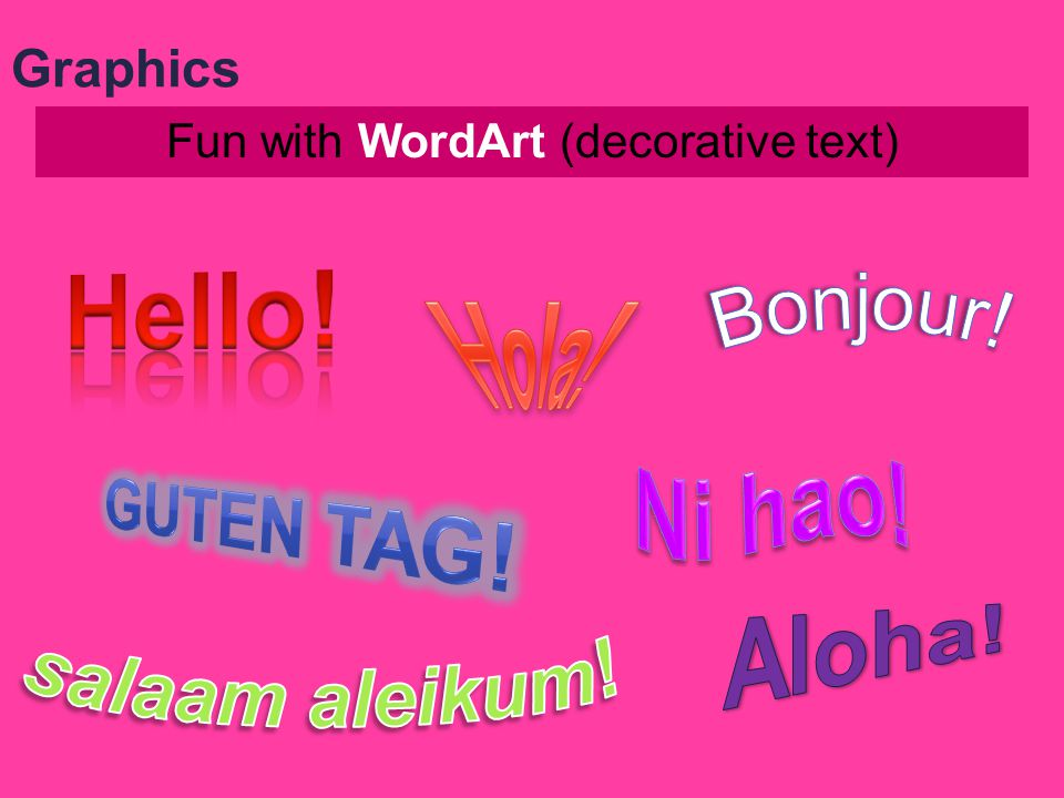 Fun with WordArt (decorative text)
