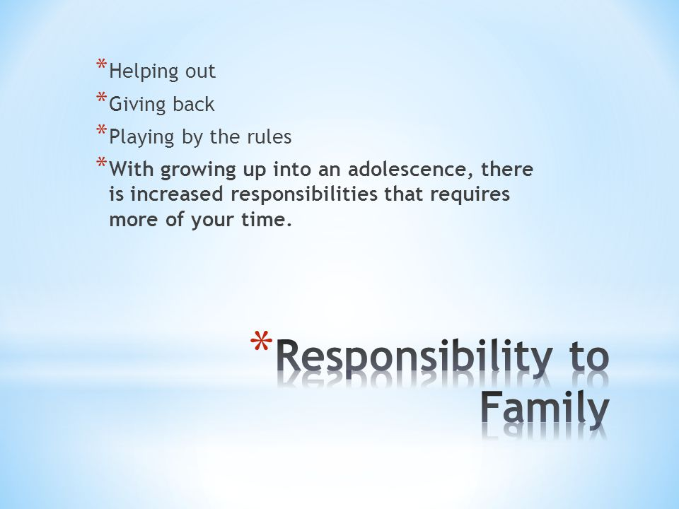 Responsibility to Family
