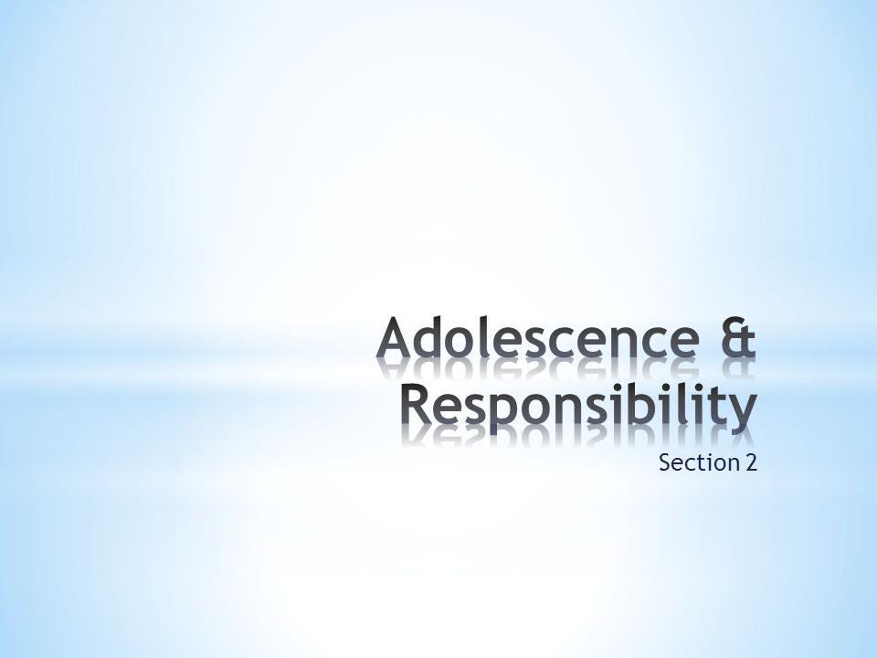 Adolescence & Responsibility