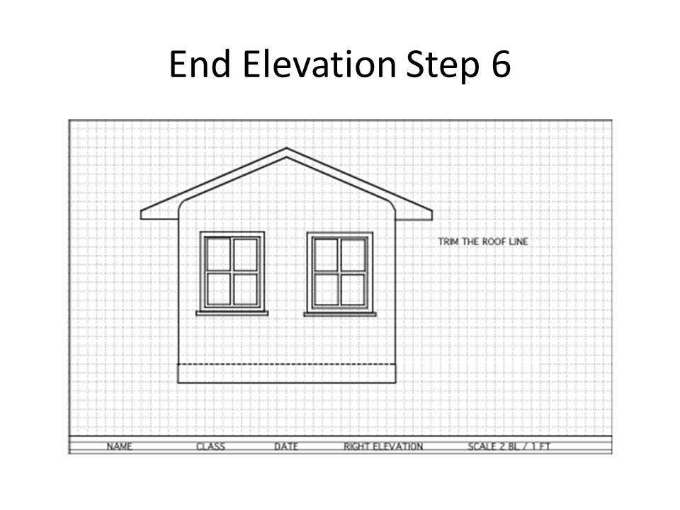 End Elevation Step 6