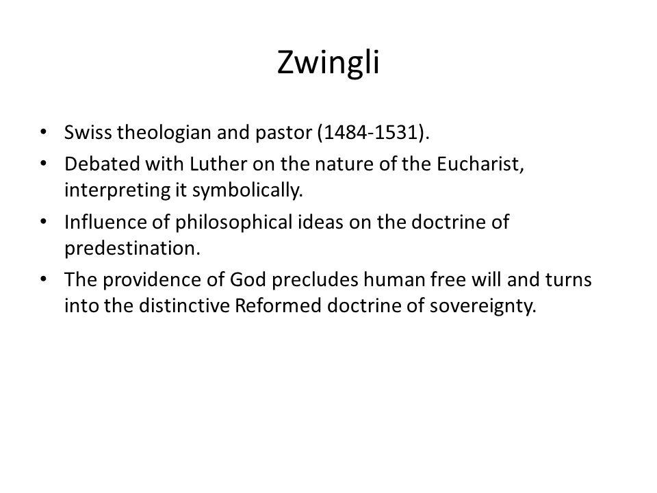 Zwingli Swiss theologian and pastor (1484-1531).