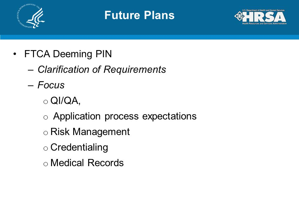 Future Plans FTCA Deeming PIN Clarification of Requirements Focus