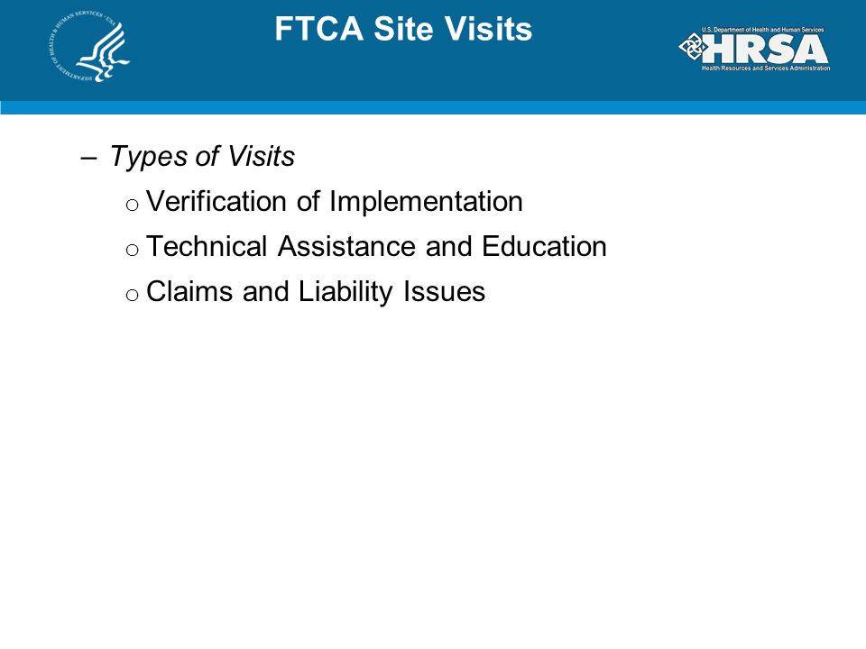 FTCA Site Visits Types of Visits Verification of Implementation