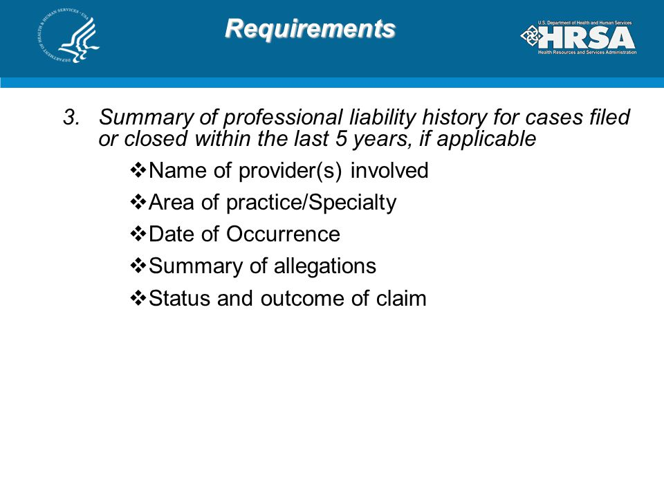 Requirements Summary of professional liability history for cases filed or closed within the last 5 years, if applicable.