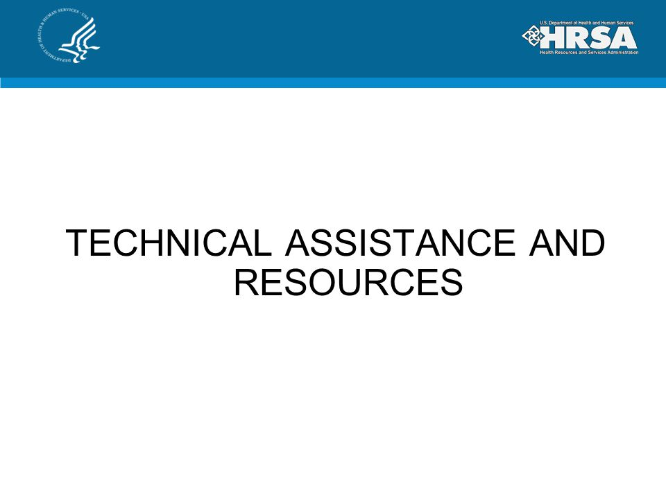 TECHNICAL ASSISTANCE AND RESOURCES