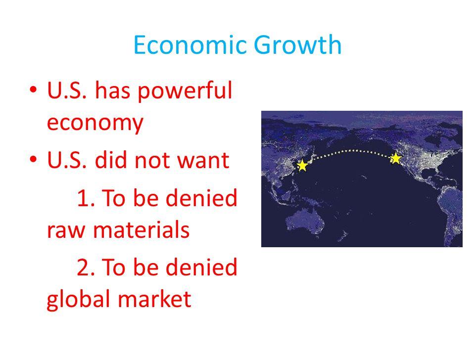 Economic Growth U.S. has powerful economy U.S. did not want